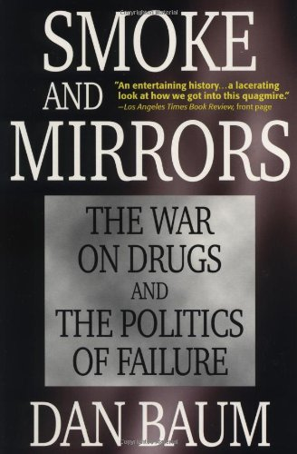 9780316084468: Smoke and Mirrors: The War on Drugs and the Politics of Failure