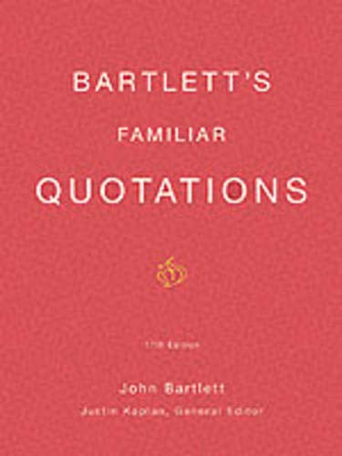 9780316084604: Bartlett's Familiar Quotations: A Collection of Passages, Phrases, and Proverbs Traced to Their Sources in Ancient and Modern Literature (17th Edition)