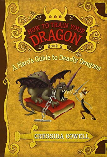 9780316085328: A Hero's Guide to Deadly Dragons (How to Train Your Dragon (Heroic Misadventures of Hiccup Horrendous Haddock III))