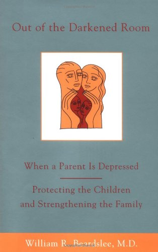 9780316085496: Out of the Darkened Room: When a Parent is Depressed; Protecting the Children and Strengthening the Family