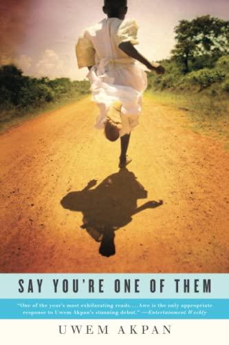 Say You're One of Them (Oprah's Book Club): Akpan, Uwem