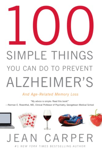 100 Simple Things You Can Do to Prevent Alzheimer's and Age-Related Memory Loss: Carper, Jean