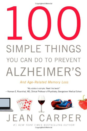 9780316086851: 100 Simple Things You Can Do to Prevent Alzheimer's and Age-Related Memory Loss