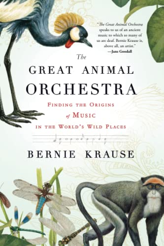 9780316086868: The Great Animal Orchestra: Finding the Origins of Music in the World's Wild Places