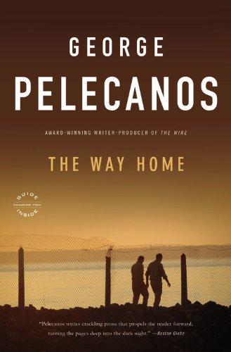 The Way Home (Back Bay Readers' Pick): Pelecanos, George P.