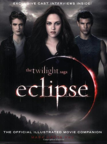 The Twilight Saga Eclipse: The Official Illustrated Movie Companion (9780316087377) by Vaz, Mark Cotta
