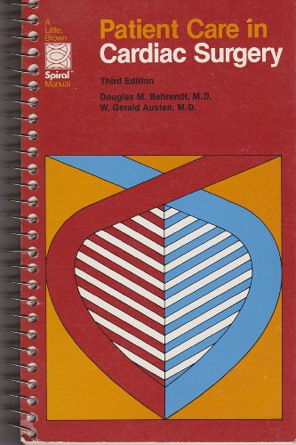 9780316087568: Patient Care in Cardiac Surgery (A Little, Brown spiral manual)