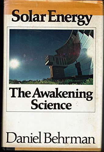 9780316087711: Solar energy: The awakening science