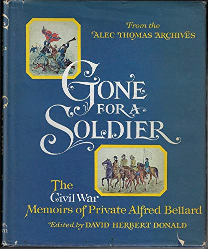 9780316088336: From the Alec Thomas Archives: Gone for a Soldier- The Civil War Memoirs of Private Alfred Bellard