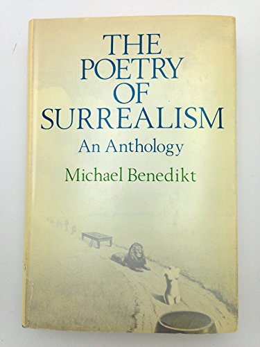 The Poetry of Surrealism: An Anthology: Benediikt, Michael