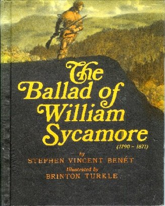 The Ballad of William Sycamore, 1790-1871.: BenEt, Stephen Vincent,