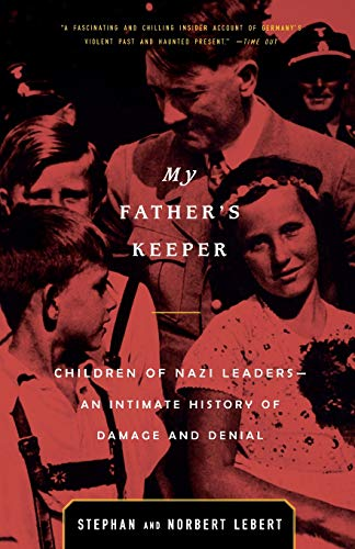 9780316089753: My Father's Keeper: Children of Nazi Leaders--An Intimate History of Damage and Denial