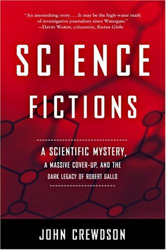 9780316090049: Science Fictions: A Scientific Mystery, a Massive Cover-Up, and the Dark Legacy of Robert Gallo