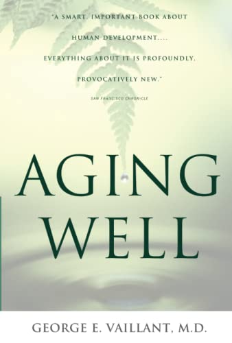 9780316090070: Aging Well: Guideposts to a Happier Life