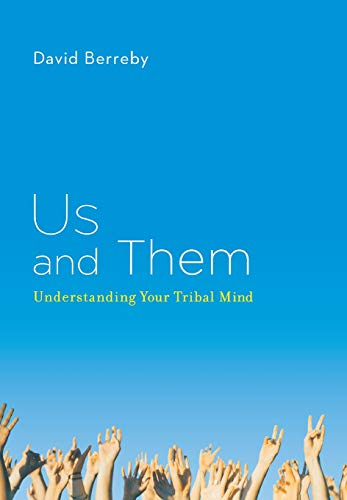 9780316090308: Us and Them: Understanding Your Tribal Mind