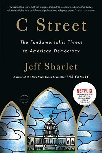 9780316091060: C Street: The Fundamentalist Threat to American Democracy (Back Bay Readers' Pick)