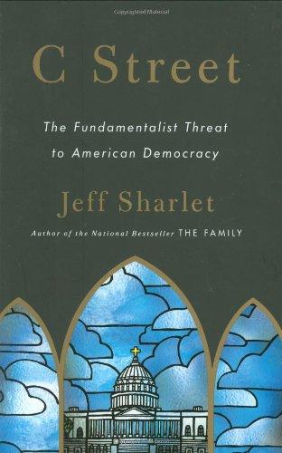 9780316091077: C Street: The Fundamentalist Threat to American Democracy