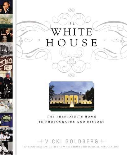 9780316091305: The White House: The President's Home in Photographs and History