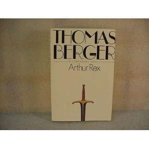 9780316091466: Arthur Rex: A Legendary Novel