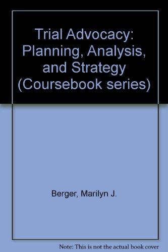 Trial Advocacy (Coursebook Series): Berger, Marilyn J.,