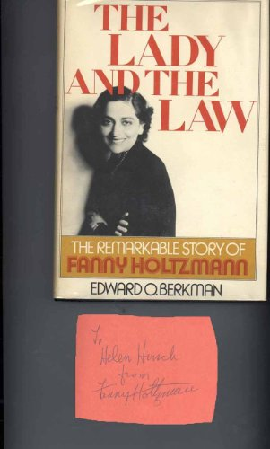 9780316091756: The lady and the law: The remarkable life of Fanny Holtzmann