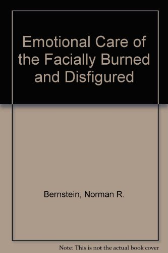 9780316091930: Emotional Care of the Facially Burned and Disfigured