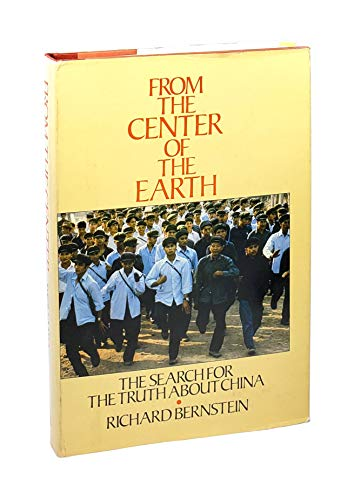 9780316091947: From the Center of the Earth: The Search for the Truth about China