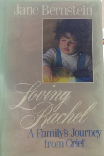 Loving Rachel: A Family's Journey from Grief: Bernstein, Jane