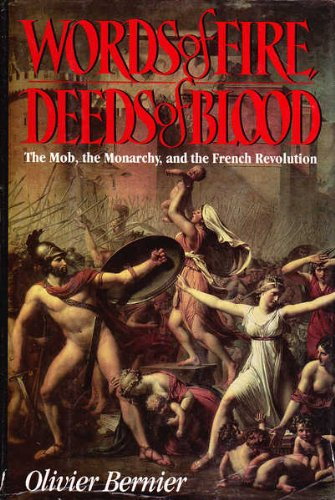9780316092067: Words of Fire, Deeds of Blood: The Mob, the Monarchy, and the French Revolution