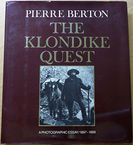 9780316092180: The Klondike Quest: A Photographic Essay, 1897-1899