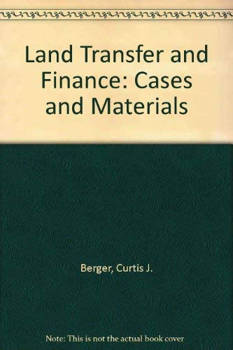 9780316092784: Land Transfer and Finance: Cases and Materials (Law School Casebook Series)