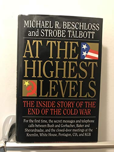9780316092814: At The Highest Levels: The Inside Story of the End of the Cold War