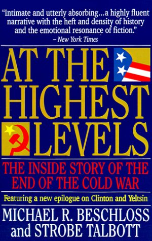 9780316092821: At the Highest Levels: The Inside Story of the End of the Cold War