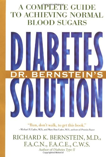 9780316093446: Dr. Bernstein's Diabetes Solution: A Complete Guide to Achieving Normal Blood Sugars