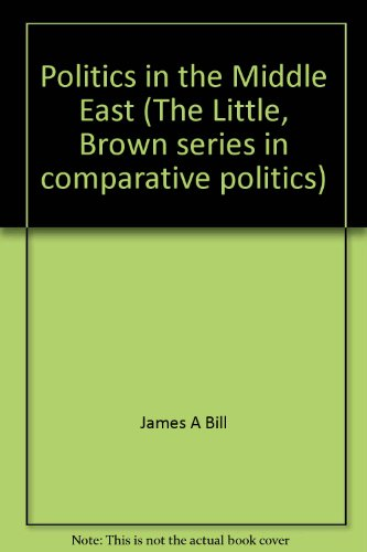 9780316095068: Politics in the Middle East (The Little, Brown series in comparative politics)