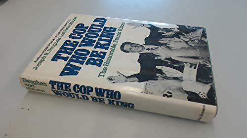 9780316095211: The Cop Who Would Be King : The Honorable Frank Rizzo