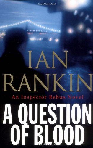 A Question of Blood (An Inspector Rebus Novel Ser.): Rankin, Ian