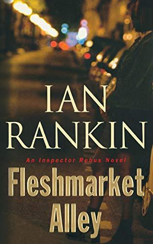 Fleshmarket Alley: Rankin, Ian
