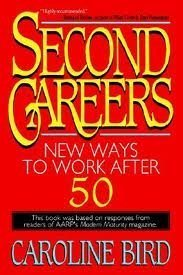 9780316095983: Second Careers: New Ways to Work After 50