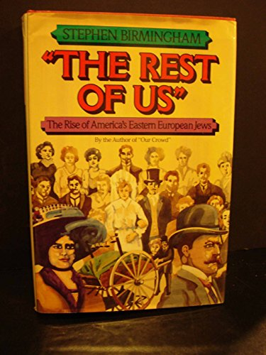 The Rest of Us : The Rise of America's Eastern European Jews