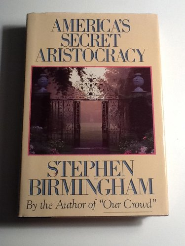 9780316096508: America's Secret Aristocracy