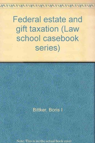 9780316097062: Estate & Gift Tax (Law school casebook series)