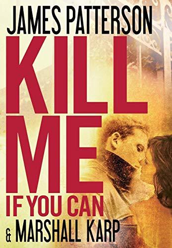 Kill Me If You Can: Patterson, James; Karp, Marshall