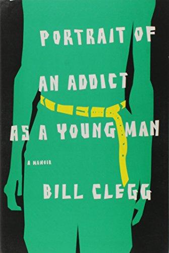 9780316097680: Portrait of an Addict as a Young Man: A Memoir