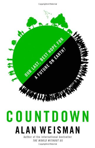 9780316097758: Countdown: Our Last, Best Hope for a Future on Earth?