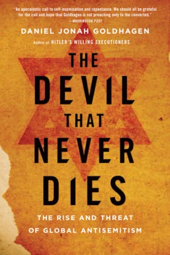 9780316097864: The Devil That Never Dies: The Rise and Threat of Global Antisemitism