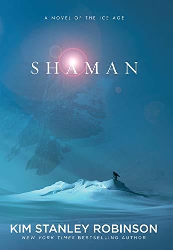 Shaman (Signed First Edition): Kim Stanley Robinson