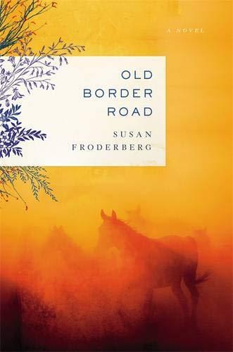 9780316098779: Old Border Road: A Novel