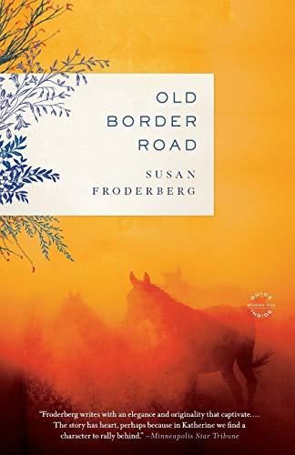 9780316098786: Old Border Road: A Novel