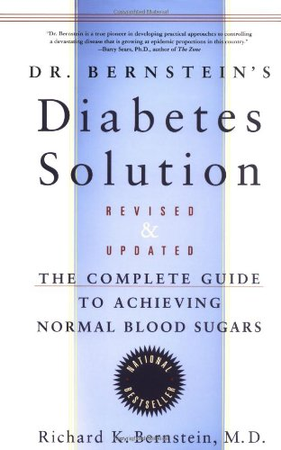 9780316099066: Dr. Bernstein's Diabetes Solution: The Complete Guide to Achieving Normal Blood Sugars Revised & Updated